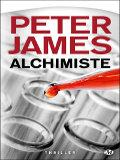 Culture parallele Alchimiste - Peter James (Livre)